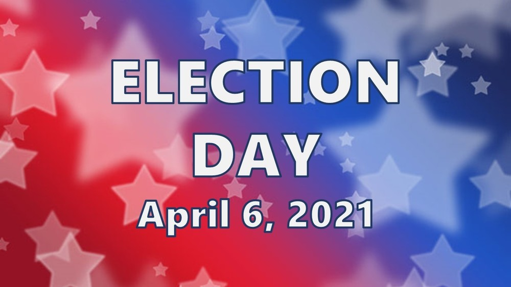Election Day TODAY April 6, 2021